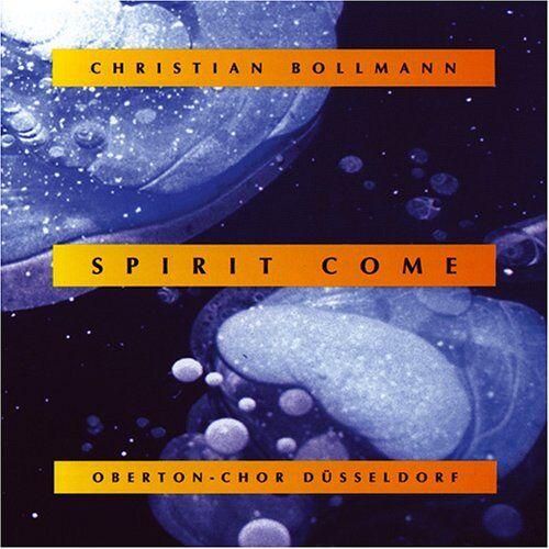 Ch.Bollmann, Oberton-Chor Düs. - Spirit Come - Preis vom 27.02.2021 06:04:24 h