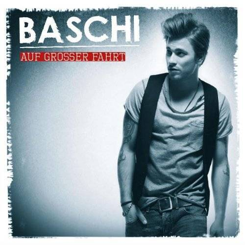 Baschi - Auf Grosser Fahrt - Preis vom 12.05.2021 04:50:50 h