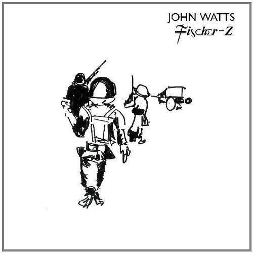 John Watts - Fischer Z - Preis vom 10.04.2021 04:53:14 h