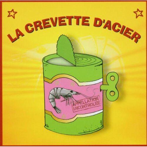 La Crevette d'Acier - La Crevette D'acier 1 - Preis vom 19.10.2020 04:51:53 h