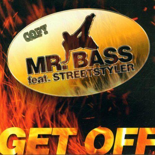 Mr.Feat.Streetstyler Bass - Get Off - Preis vom 16.01.2021 06:04:45 h