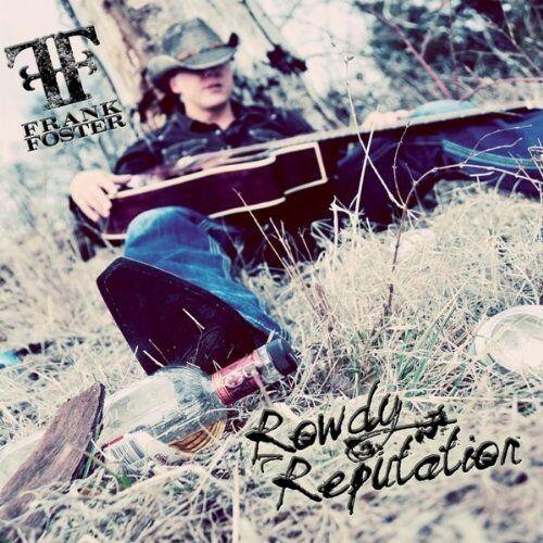 Frank Foster - Rowdy Reputation - Preis vom 02.12.2020 06:00:01 h