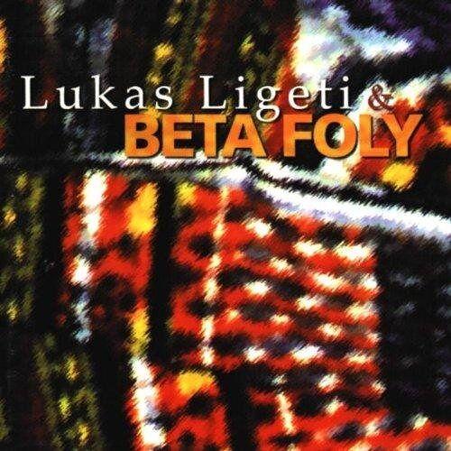Lukas Ligeti - Lukas Ligeti & Beta Foly - Preis vom 13.05.2021 04:51:36 h