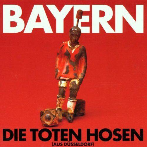 Die Toten Hosen - Bayern/ - Preis vom 16.05.2021 04:43:40 h
