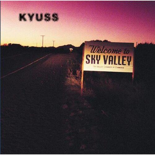 Kyuss - Welcome to Sky Valley - Preis vom 03.05.2021 04:57:00 h