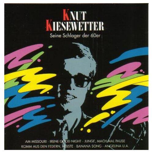 Knut Kiesewetter - Seine Schlager der 60er - Preis vom 08.05.2021 04:52:27 h