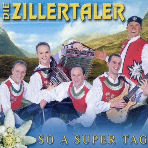 die Zillertaler - So a Super Tag - Preis vom 11.04.2021 04:47:53 h