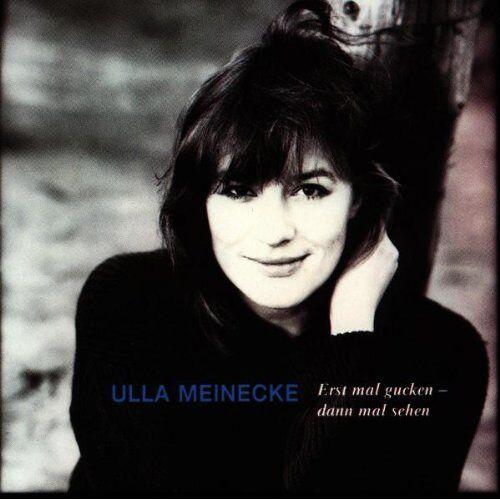 Ulla Meinecke - Erst Mal Gucken, Dann Mal Sehen - Preis vom 11.05.2021 04:49:30 h