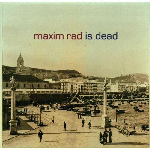 Maxim Rad - Maxim Rad Is Dead - Preis vom 18.04.2021 04:52:10 h