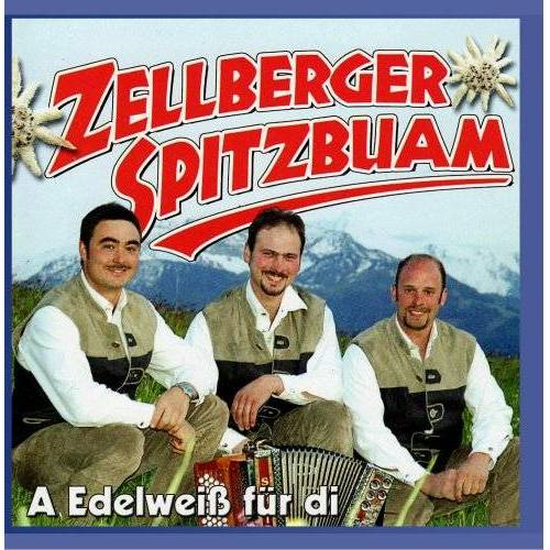 DIE ZELLBERGER SPITZBUAM - Zellberger Spitzbuam - A Edelweiss für di - Preis vom 18.01.2021 06:04:29 h