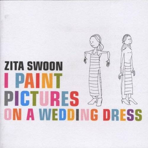 Zita Swoon - I Paint Pictures on a Wedding Dress - Preis vom 02.07.2020 04:56:47 h