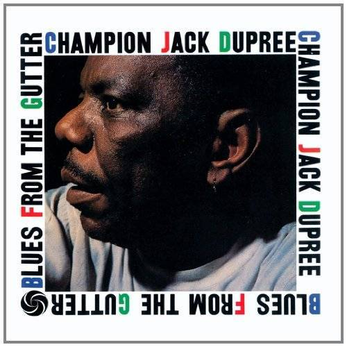 Champion Jack Dupree - Blues from the Gutter - Preis vom 21.04.2021 04:48:01 h