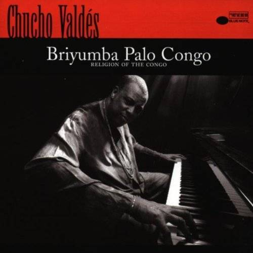 Chucho Valdes - Briyumba Palo Congo - Preis vom 17.04.2021 04:51:59 h