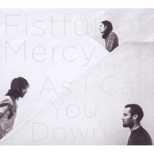 Fistful of Mercy - As I Call You Down - Preis vom 14.04.2021 04:53:30 h