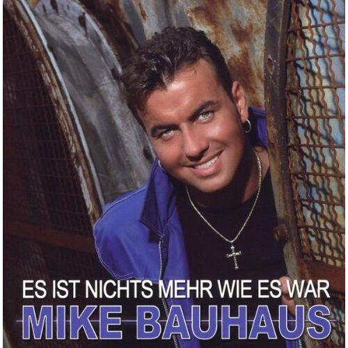 Mike Bauhaus - Es Ist Nichts Mehr Wie Es War - Preis vom 23.02.2021 06:05:19 h