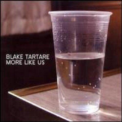 Blake Tartare - More Like Us - Preis vom 12.04.2021 04:50:28 h
