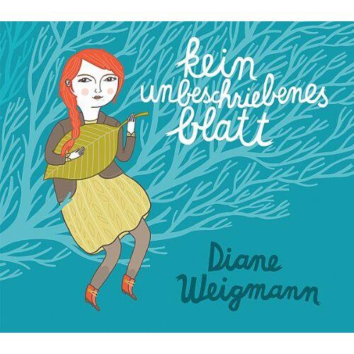 Diane Weigmann - Kein Unbeschriebenes Blatt - Preis vom 21.01.2021 06:07:38 h