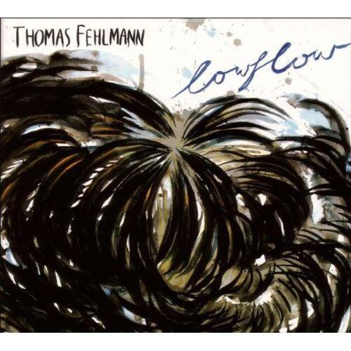 Thomas Fehlmann - Lowflow - Preis vom 16.01.2021 06:04:45 h