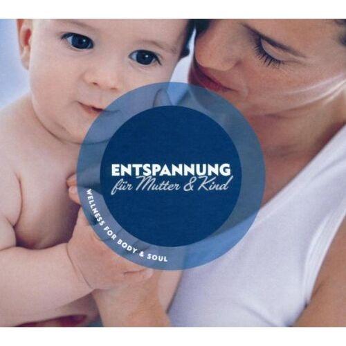 Various - Entspannung fuer Mutter und Kind - Preis vom 28.05.2020 05:05:42 h