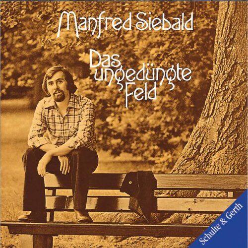 Manfred Siebald - Das ungedüngte Feld - Preis vom 06.09.2020 04:54:28 h