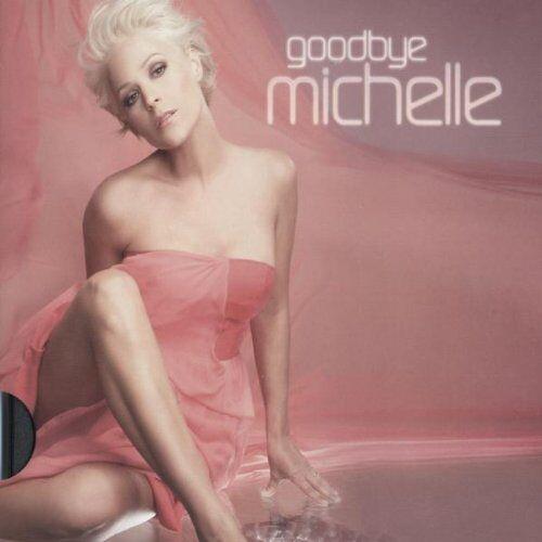 Michelle - Goodbye Michelle (Ltd.Pur Edt.) - Preis vom 25.02.2021 06:08:03 h