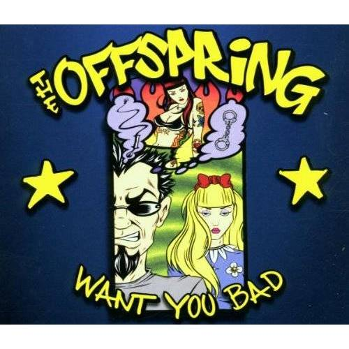 the Offspring - Want You Bad - Preis vom 21.10.2020 04:49:09 h