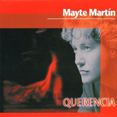 Mayte Martin - Querencia - Preis vom 01.03.2021 06:00:22 h
