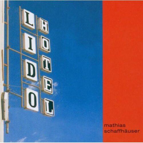 Mathias Schaffhäuser - Lido Hotel - Preis vom 16.04.2021 04:54:32 h