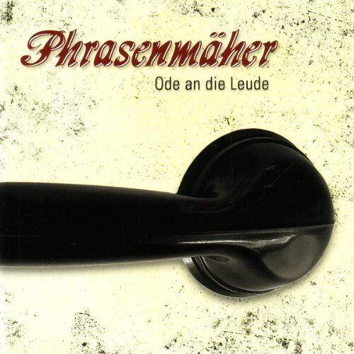Phrasenmäher - Ode An die Leude - Preis vom 07.03.2021 06:00:26 h