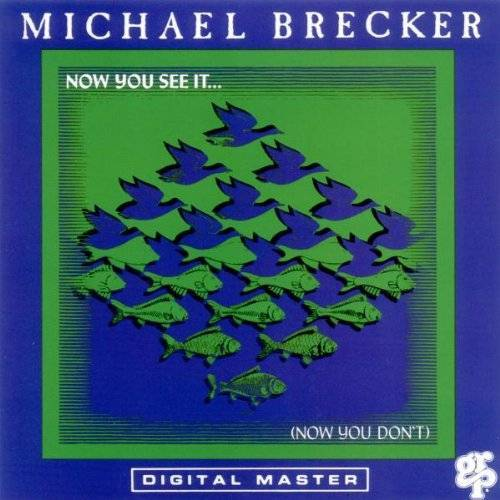 Michael Brecker - Now You See It - Preis vom 12.05.2021 04:50:50 h