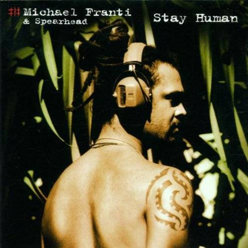 Franti, Michael & Spearhead - Stay Human - Preis vom 07.05.2021 04:52:30 h