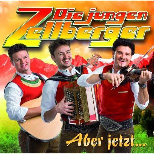 Die jungen Zellberger - Aber Jetzt... - Preis vom 07.03.2021 06:00:26 h