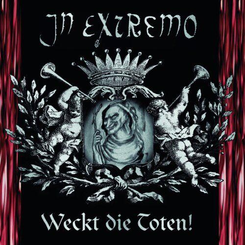 In Extremo - Weckt die Toten - Preis vom 28.02.2021 06:03:40 h