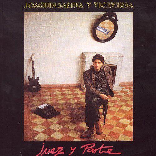 Joaquin Y Viceversa Sabina - Juez Y Parte - Preis vom 10.05.2021 04:48:42 h