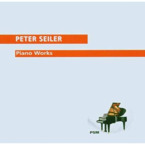Peter Seiler - Piano Works - Preis vom 14.05.2021 04:51:20 h
