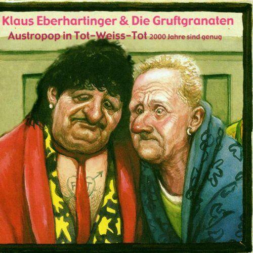 Eberhartinger, Klaus Präs. - Austro Pop in Tot-Weiss-Tot - Preis vom 10.04.2021 04:53:14 h