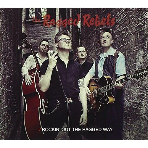 Ragged Rebels - Rockin' Out the Ragged Way - Preis vom 15.04.2021 04:51:42 h