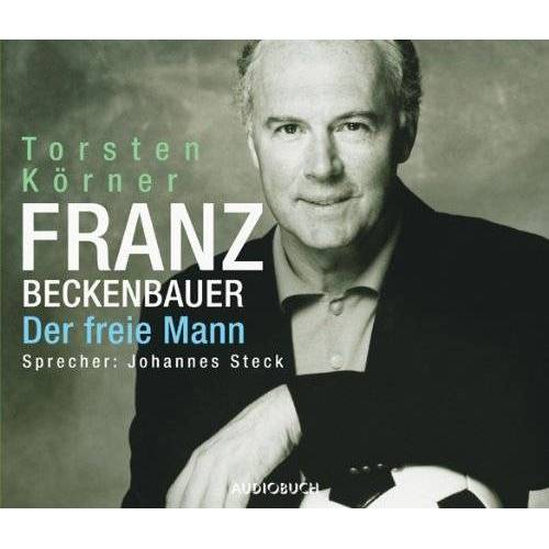 Torsten Körner - Franz Beckenbauer. 4 CDs: Der freie Mann - Preis vom 16.04.2021 04:54:32 h