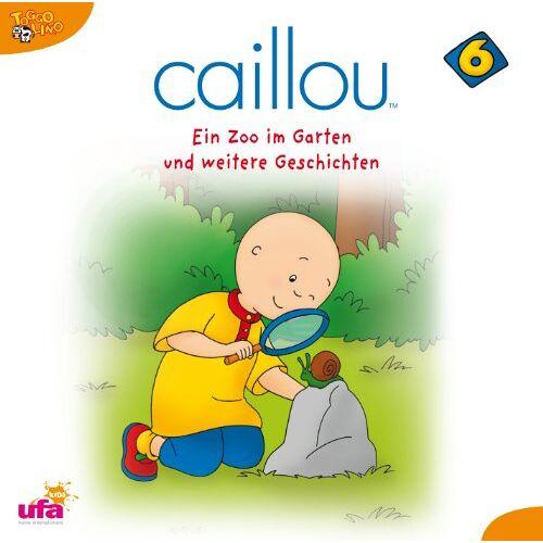 Caillou 6 - Caillou 6,Audio:Ein Zoo im Garten und Weitere Ges - Preis vom 06.05.2021 04:54:26 h