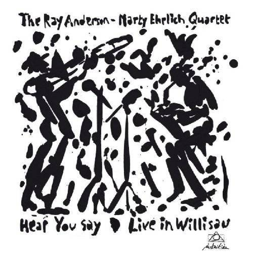 Ray Anderson - Hear You Say - Live in Willisau - Preis vom 16.01.2021 06:04:45 h