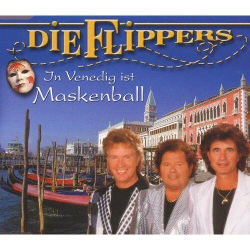 die Flippers - In Venedig Ist Maskenball - Preis vom 13.05.2021 04:51:36 h