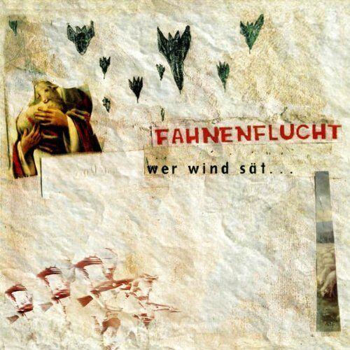 Fahnenflucht - Wer Wind Sät.. - Preis vom 24.01.2021 06:07:55 h