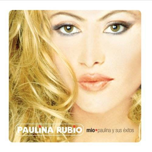 Paulina Rubio - Mio - Paulina Y Sus Exitos - Preis vom 05.09.2020 04:49:05 h