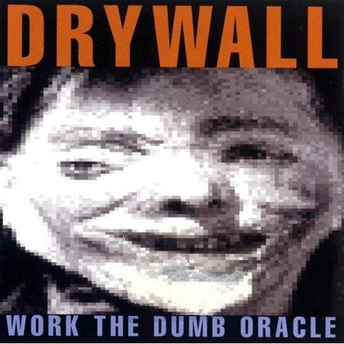 Drywall - Work the Dumb Oracle - Preis vom 20.10.2020 04:55:35 h