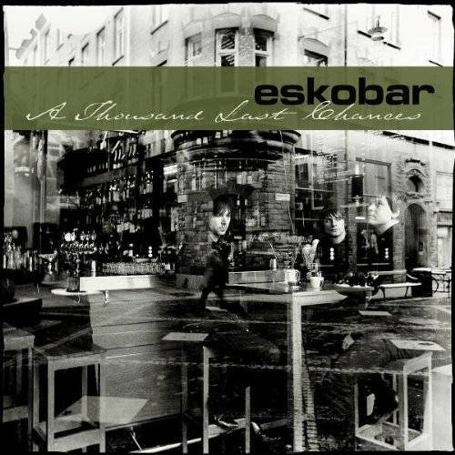 Eskobar - A Thousand Last Chances - Preis vom 20.10.2020 04:55:35 h
