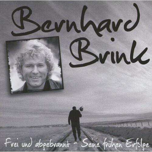 Bernhard Brink - Frei und Abgebrannt-Seine Frühen Erfolge - Preis vom 13.05.2021 04:51:36 h
