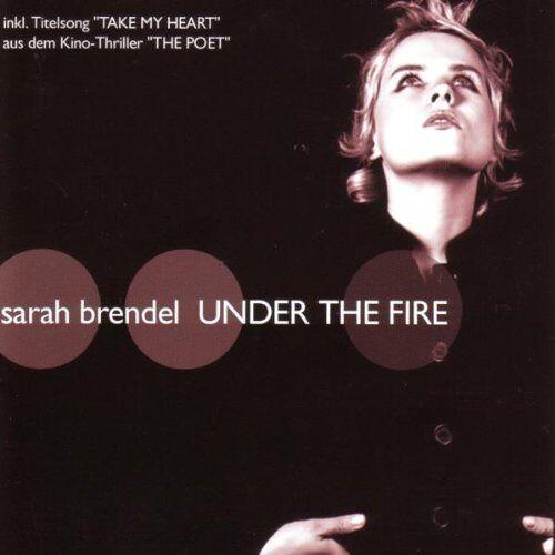 Sarah Brendel - Under the Fire - Preis vom 27.02.2021 06:04:24 h