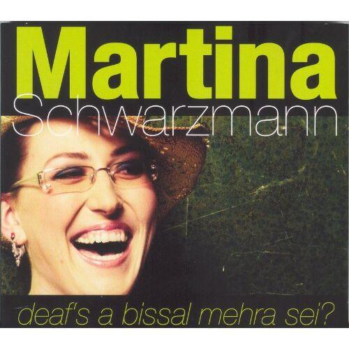 Martina Schwarzmann - Deaf's a Bissal Mehra Sei? - Preis vom 20.10.2020 04:55:35 h