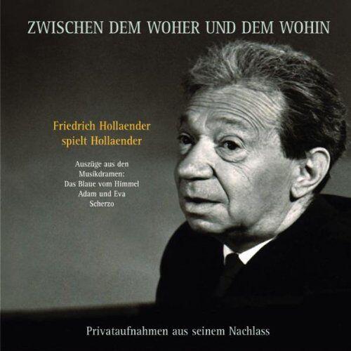 Friedrich Hollaender - Zwischen dem Woher und Wohin - Preis vom 30.03.2020 04:52:37 h