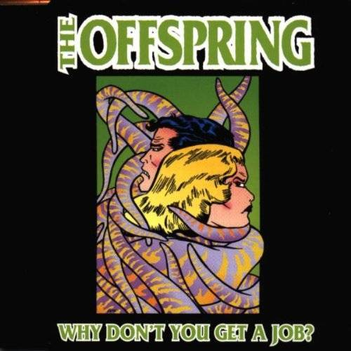 the Offspring - Why Don'T You Get a Job - Preis vom 20.10.2020 04:55:35 h